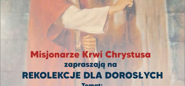 """Serdecznie Zapraszamy na rekolekcje dla dorosłych wnaszym Domu Misyjnym. Misjonarze Krwi Chrystusa ! Słowo Życia: """"Wtedy Piotr zbliżył się do Niego izapytał: «Panie, ile razy mam przebaczyć, jeśli mój brat […]"""